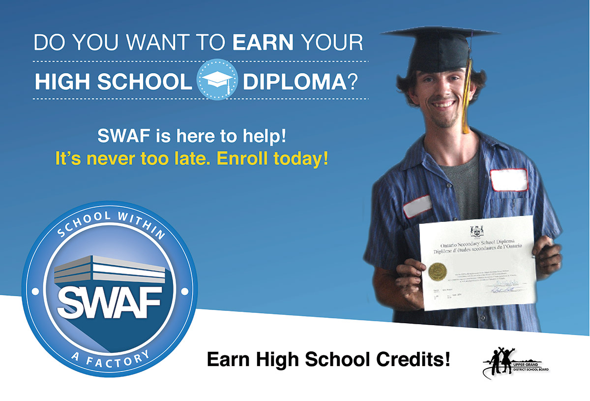 Do you want to earn your high school diploma? SWAF is here to help. Enroll today at www.ugdsb.ca/swaf.