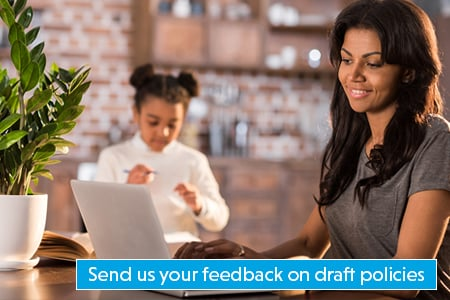 Send us your feedback on draft policies and procedures.