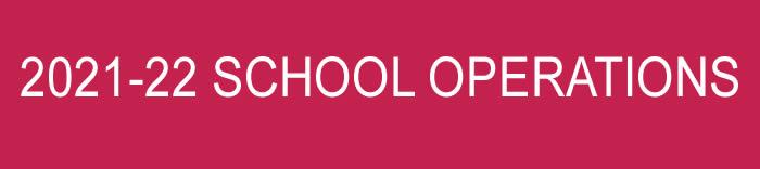 2021-2022 School Operations